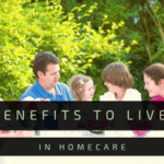 Benefits to Live in Homecare!