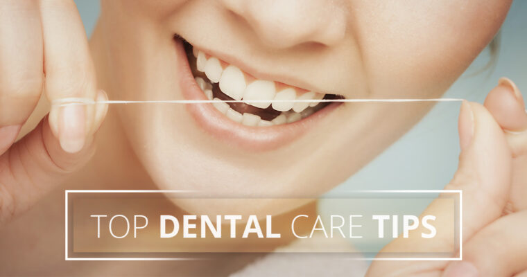 Top Dental Care Tips For Healthy Teeth